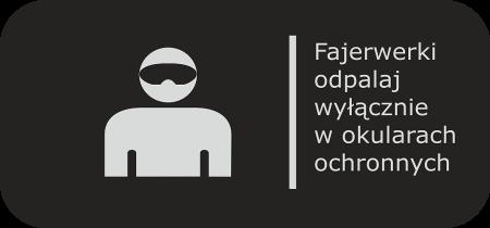 Odpalaj wyłącznie w okularach ochronnych